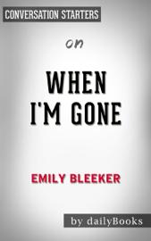 When I'm Gone: A Novel by Emily Bleeker: Conversation Starters book