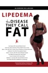 Lipedema - The Disease They Call FAT An Overview For Clinicians