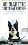 40 Diabetic Dog Treat Recipes Healthy Homemade Treats Suitable For Dogs With Diabetes
