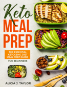 Keto Meal Prep: the essential Ketogenic Meal prep Guide for Beginners Book Cover