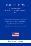 Current Good Manufacturing Practices CGMPs Quality Control Procedures Quality Factors Notification Requirements And Records And Reports US Food And Drug Administration Regulation FDA 2018 Edition