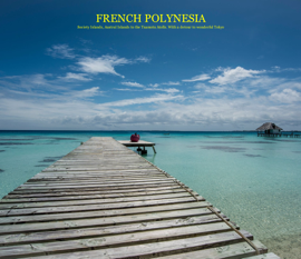 FRENCH POLYNESIA Society Islands, Austral Island to the Tuamotu Atolls. With a detour to wonderful Tokyo