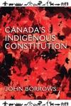 Canadas Indigenous Constitution