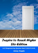 Inspire To Reach Higher: Lite Edition: A-Z Empowering Quotes That I.N.S.P.I.R.E.