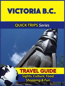 Victoria B.C. Travel Guide (Quick Trips Series) - Melissa Lafferty