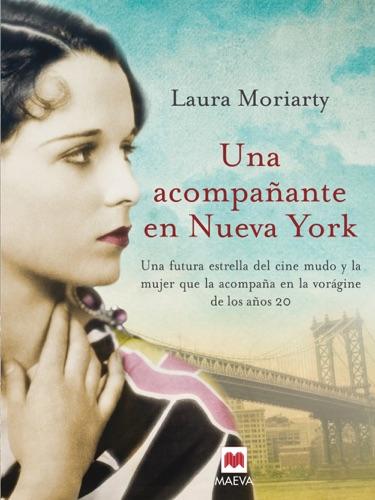 Laura Moriarty - Una acompañante en Nueva York