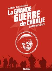 LA GRANDE GUERRE DE CHARLIE - TOME 10 - LA DER DES DERS