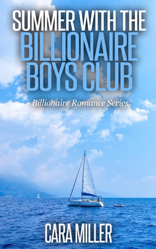 Cara Miller - Summer with the Billionaire Boys Club
