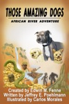 Those Amazing Dogs African River Adventure