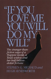 If You Love Me You Will Do My Will The Stranger Than Fiction Saga Of A Trappist Monk A Texas Widow And Her Half Billion Dollar Fortune