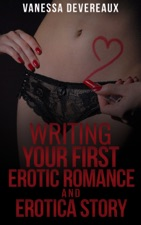 Writing Your First Erotic Romance And Erotica Story By Vanessa