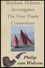 Sherlock Holmes Investigates. The Free Trade Consortium.