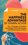A Joosr Guide To The Happiness Advantage By Shawn Achor