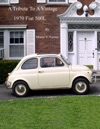 A Tribute To A Vintage 1970 Fiat 500L