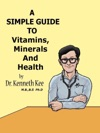 A Simple Guide To Vitamins Minerals And Health