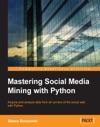 Mastering Social Media Mining With Python