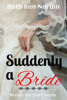 Suddenly a Bride - Ruth Ann Nordin
