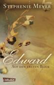 Bella und Edward: Edward - Auf den ersten Blick