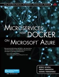 Microservices with Docker on Microsoft Azure (Includes Content Update Program), 1/e - Boris Scholl, Trent Swanson & Daniel Fernandez