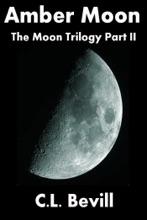 Amber Moon (Moon Trilogy, Part II)