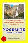 Yosemite National Park California Travel Guide - Sightseeing Hotel Restaurant  Shopping Highlights Illustrated