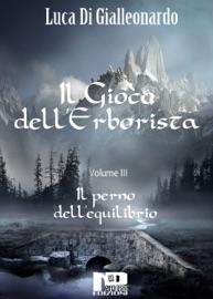 IL GIOCO DELLERBORISTA - IL PERNO DELLEQUILIBRIO (VOL. III)