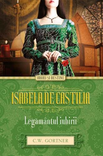 Gortner C.W. - Isabela de Castilia. Legământul iubirii