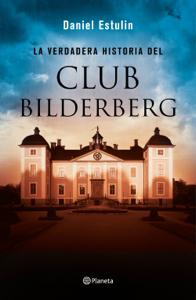 La verdadera historia del Club Bilderberg Book Cover