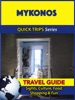 Mykonos Travel Guide (Quick Trips Series)