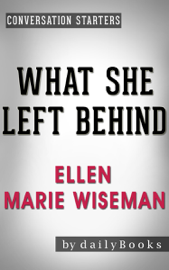 What She Left Behind: by Ellen Marie Wiseman Conversation Starters book