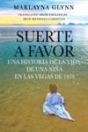 Suerte A Favor Una Historia De La Vida De Una Nia En Las Vegas De 1970