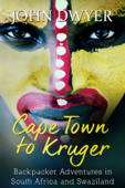 Cape Town to Kruger: Backpacker Adventures in South Africa and Swaziland
