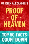 Proof Of Heaven Top 50 Facts Countdown