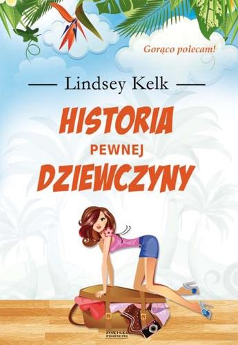 Lindsey Kelk - Historia pewnej dziewczyny