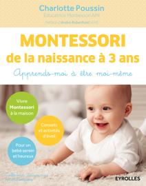 Montessori de la naissance à 3 ans Par Montessori de la naissance à 3 ans