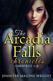The Arcadia Falls Chronicles: Omnibus (Books 1-6) book summary