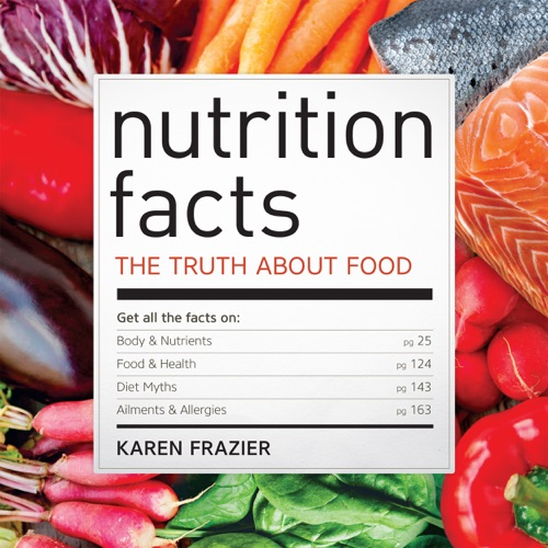 Karen Frazier - Nutrition Facts: The Truth About Food