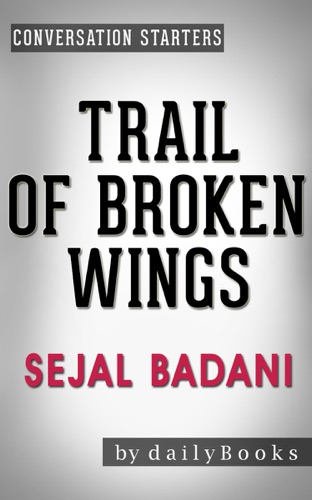 Daily Books - Trail of Broken Wings: A Novel by Sejal Badani  Conversation Starters