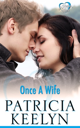 Once a Wife - Patricia Keelyn - Patricia Keelyn