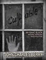 Culpable: An Isaac Black Missing Persons Investigation: