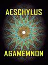 Aeschylus - Agamemnon