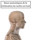 Bases Anatomiques De La Rducation Du Rachis Cervical