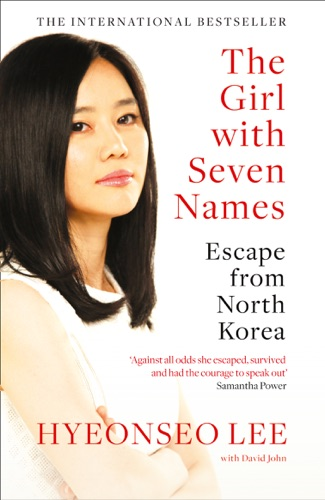 The Girl with Seven Names - Hyeonseo Lee - Hyeonseo Lee