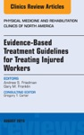 Evidence-Based Treatment Guidelines For Treating Injured Workers