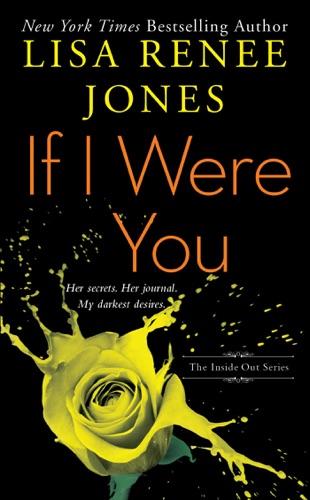 Lisa Renee Jones - If I Were You