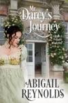 Mr Darcys Journey A Pride  Prejudice Variation