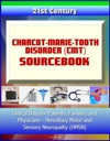 21st Century Charcot-Marie-Tooth Disorder CMT Sourcebook Clinical Data For Patients Families And Physicians - Hereditary Motor And Sensory Neuropathy HMSN
