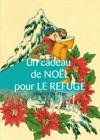 Un Cadeau De Nol Pour Le Refuge Volume Felix DEon