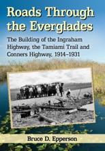 Roads Through The Everglades