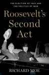 Roosevelts Second Act The Election Of 1940 And The Politics Of War